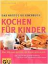Das große GU-Kochbuch Kochen für Kinder - Dagmar von Cramm