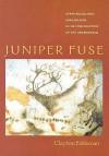 Juniper Fuse: Upper Paleolithic Imagination & the Construction of the Underworld - Clayton Eshleman