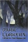 Dark Lurkers - Paul Melniczek