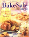 The Bake Sale Cookbook: Quintessential American Desserts - Sally Sampson