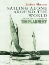 Joshua Slocum, Sailing Alone Around the World - Joshua Slocum, Tim Flannery