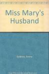 Miss Mary's Husband - Emma Goldrick