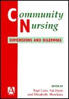 Community Nursing: Dimensions and Dilemmas - Elizabeth Howkins