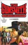 The Gunsmith #308: Clint Adams, Detective - J.R. Roberts