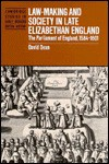 Law-Making and Society in Late Elizabethan England: The Parliament of England, 1584 1601 - David Dean