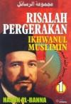 Risalah Pergerakan Ikhwanul Muslimin 1 - Hasan Al-Banna, Muhammad Anis Matta, Rofi Munawar, Wahid Ahmadi, Fajri Muhammad, Anwar Abdulghani