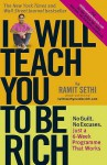 I Will Teach You to Be Rich: No Guilt, No Excuses, Just a 6-Week Programme That Works - Ramit Sethi