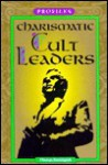 Charismatic Cult Leaders - Thomas Streissguth