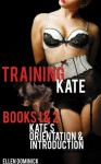 Training Kate: The Submission of a Maid: Books 1 & 2 - Ellen Dominick