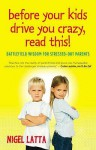 Before Your Kids Drive You Crazy, Read This! - Australian Edition - Nigel Latta