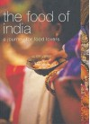 The Food Of India - Priya Wickramasinghe, Carol Selva Rajah, Alan Benson