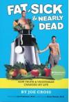 Fat, Sick & Nearly Dead Book - Joe Cross
