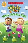 Tickety Toc: Triple Trouble Time - Picture Clue Reader - Kris Hirschmann, Scholastic Inc.