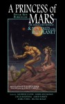 A Princess of Mars - The Annotated Edition - and New Tales of the Red Planet (Mars/Barsoom Series) - Chuck Rosenthal, Edgar Rice Burroughs, Dan Parsons, Matthew Stover, Aaron Parrett, Daniel Keys Moran, Mark D'Anna, Michael Kogge, Bob Zeuschner