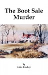 The Boot Sale Murder the Boot Sale Murder - Anna Bradley