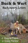 Buck & Wart - Backcountry Letters - J. Craig Haney, J. Wayne Fears