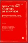 Behavioral Approaches to Pattern Recognition and Concept Formation: Quantitative Analyses of Behavior, Volume VIII - Michael L. Commons, Stephen M. Kosslyn, Richard J. Herrnstein