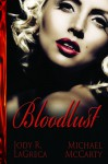 Bloodlust (Bloodless Series) - Jody R. LaGreca, Michael McCarty