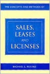 The Concepts And Methods Of Sales, Leases And Licenses - Michael L. Rustad