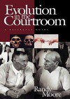 Evolution In The Courtroom: A Reference Guide - Randall C. Moore