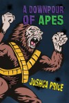 A Downpour of Apes (Book 2 of The Annals of Absurdity) - Joshua Price
