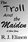 The Troll and the Maiden - Rachel Eliason