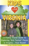 "Kids Love Virginia: A Family Travel Guide to Exploring ""Kid-Tested"" Places in Virginia...Year Round! - George Zavatsky, Michele Zavatsky"