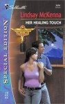 Her Healing Touch (Morgan's Mercenaries, #26) (Silhouette Special Editions, No. 1519) - Lindsay McKenna