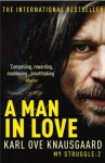A Man In Love: My Struggle Book 2 (My Struggle 2) - Karl Ove Knausgård, Don Bartlett