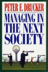 Managing in the Next Society - Peter F. Drucker