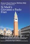 Museum Planet Venice, Vol. Ii: The Basilicas; St. Mark's, Giovanni E Paolo, Frari - David Brown