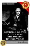 Journal of the Right Hon. Sir Joseph Banks ... during Captain Cook's first voyage in H.M.S. Endeavour in 1768-71 to Terra del Fuego, Otahite, New Zealand, Australia, the Dutch East Indies, etc. Vol.1 - Joseph Banks