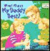 What Makes My Daddy Best - Burton Albert