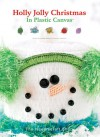 Holly Jolly Christmas in Plastic Canvas - Bobbie Matela, Lisa Fosnaugh