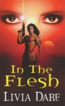 In the Flesh - Livia Dare
