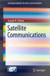 Satellite Communications (SpringerBriefs in Space Development) - Joseph N. Pelton