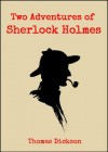 Two Adventures of Sherlock Holmes - Thomas G. Dixon
