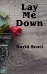 Lay Me Down - David Scott