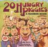 20 Hungry Piggies: A Number Book - Trudy Harris