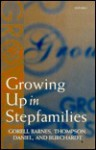 Growing Up in Stepfamilies - Gill Gorell Barnes, Paul Thompson