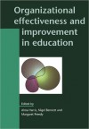 Organizational Effectiveness and Improvement in Education - McHenry Harris, Nigel Bennett, Margaret Preedy