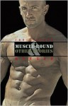Muscle-Bound & Other Stories - Christopher Morgan