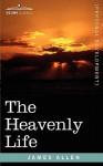 The Heavenly Life - James Allen