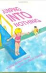 Jumping into Nothing - Gina Willner-Pardo, Heidi Chang