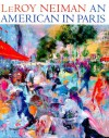 An American in Paris: Un Americain a Paris - LeRoy Neiman, Sharon Avrutick