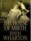 The House Of Mirth: A Novel Of Admonition - Linda Wagner-Martin