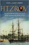 FitzRoy: The Remarkable Story of Darwin's Captain and the Invention of the Weather Forecast - Mary Gribbin, John Gribbin