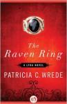 The Raven Ring: A Lyra Novel - Patricia C. Wrede
