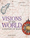 Visions Of The World: A History Of Maps - Jeremy Black