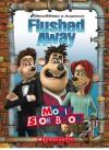 Flushed Away (Movie Storybook) - Sarah Durkee, Aardman Features, Mike Morris, Barry Gott